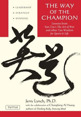 The Way of the Champion By Huang, Al Chung-Liang/ Huang, Chungliang Al