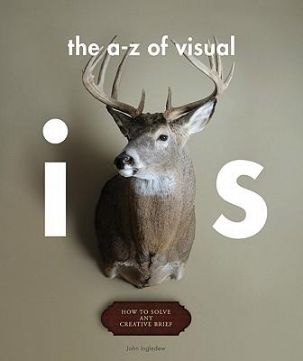 An A-Z of Visual Ideas By Ingledew, John